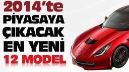 2014 te piyasaya çıkacak en yeni 12 model