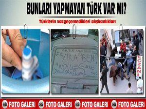 Bunları yapmayan Türk var mı?