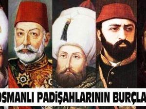 Osmanlı Padişahlarının bilinmeyen burçları