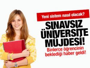 Sınavsız üniversite müjdesi geliyor!