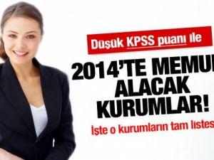 Düşük KPSS ile 2014'te memur alacak kurumlar