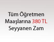 Tüm öğretmenlere 380 TL seyyanen zam