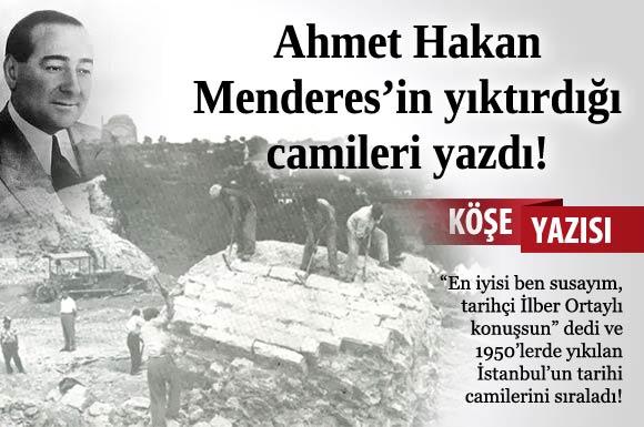 'Menderes'in yıktırdığı camileri niye hatırlamıyorsunuz?'