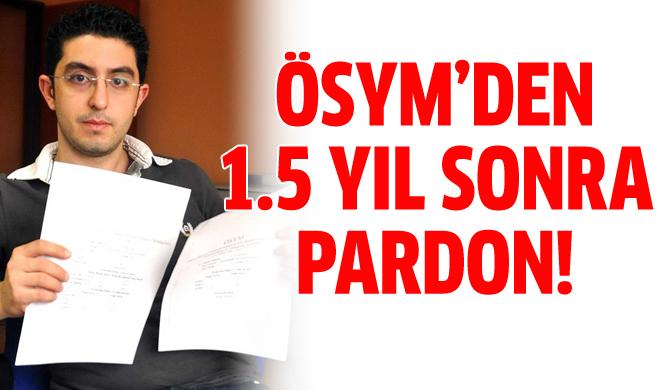 ÖSYM'den 1.5 yıl sonra pardon!