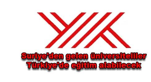 Suriyeden gelen üniversiteliler Türkiyede eğitim alabilecek