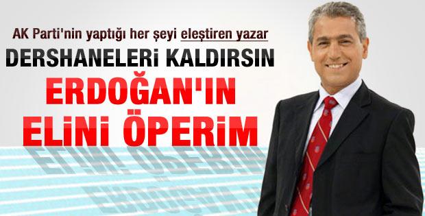 Güçlü: Dershaneler kaldırılsın oyumu AK Partiye veririm