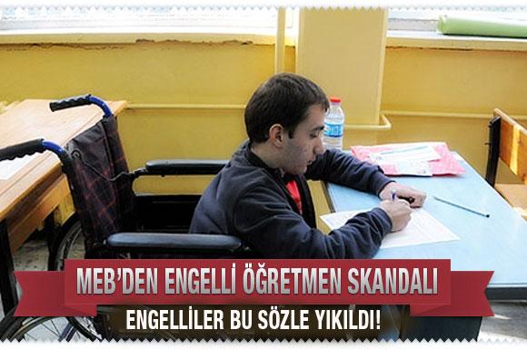 MEBde engelli öğretmen skandalı!