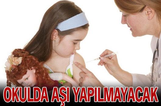 Okulda aşı yapılmayacak
