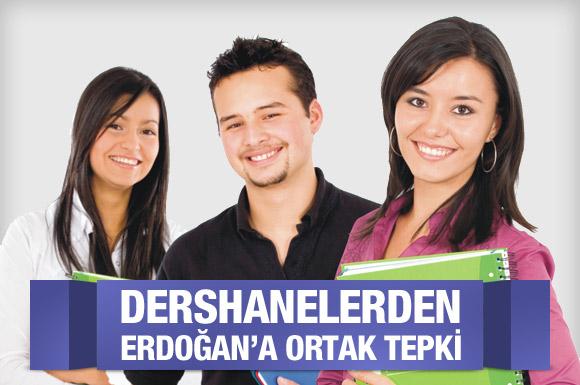 Dershanelerden Erdoğana ortak tepki