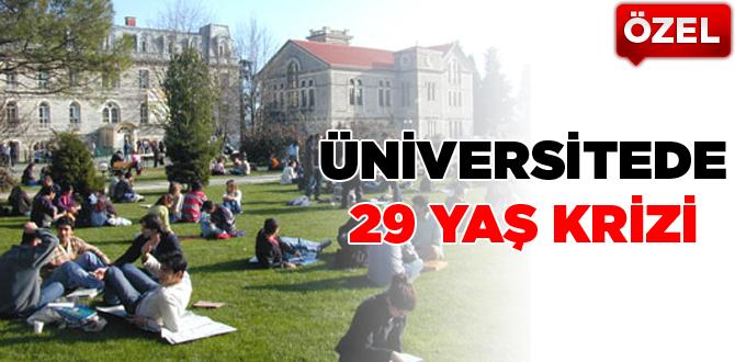 Üniversitede 29 yaş krizi