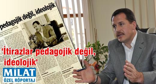 Ali Yalçın: İtirazlar pedagojik değil, ideolojik