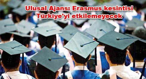 Ulusal Ajans: Erasmus kesintisi Türkiyeyi etkilemeyecek