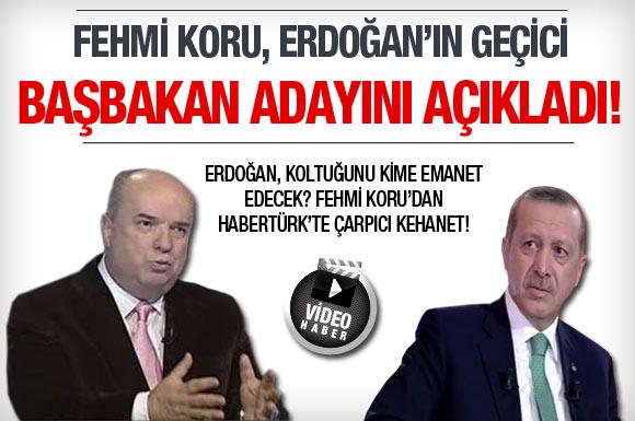 Fehmi Koru, AKPnin geçici Başbakan adayını açıkladı!