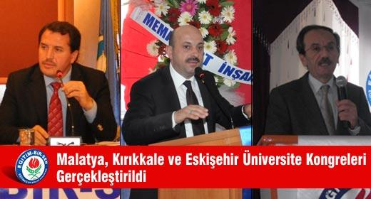 Malatya, Kırıkkale ve Eskişehir Üniversite Kongreleri Gerçekleştirildi