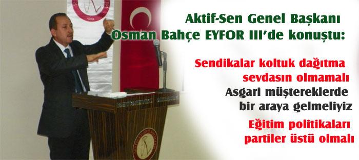 Aktif-Sen Genel Başkanı EYFOR III'de konuştu