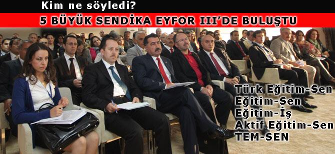 5 Büyük Sendika EYFOR III'de buluştu