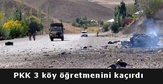 PKK 3 köy öğretmenini kaçırdı