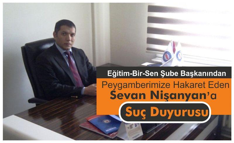 Eğitim-Bir-Sen Şube Başkanı Korku'dan Sevan Nişanyan'a Suç Duyurusu