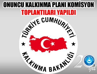 ONUNCU KALKINMA PLANI KOMİSYON TOPLANTILARI YAPILDI