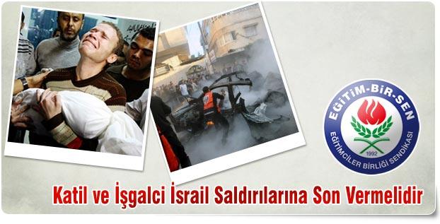 Katil ve İşgalci İsrail Saldırılarına Son Vermelidir