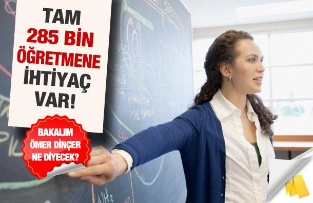 Tam 285 bin öğretmene ihtiyaç var!