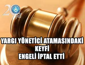 Mahkeme Yönetici Atamadaki Keyfi Engeli İptal Etti