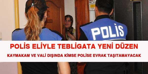 Polis eliyle tebligata sınırlama