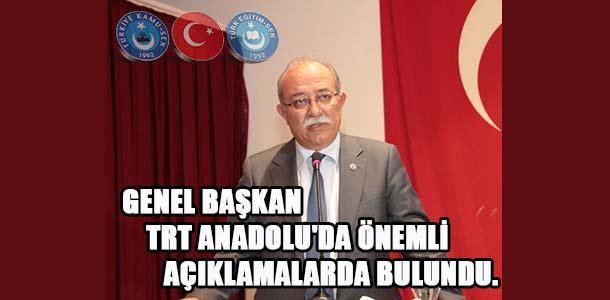 Koncuk TRT Anadolu'da Önemli Açıklamalarda Bulundu