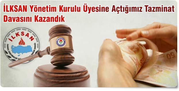 İLKSAN Yönetim Kurulu Üyesine Açtığımız Tazminat Davasını Kazandık
