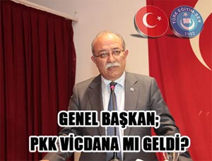 Genel Başkan Koncuk: PKK Vicdana mı geldi?