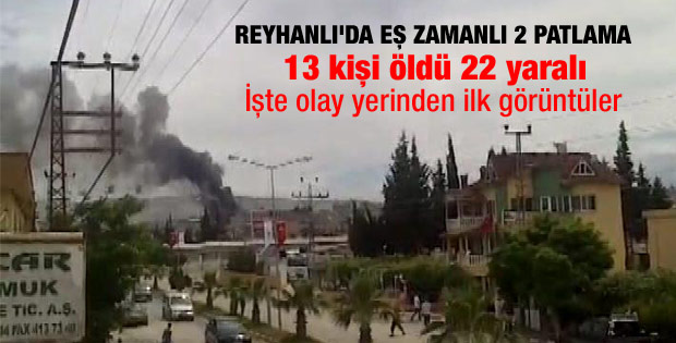 Reyhanlı'daki patlamadan ilk görüntüler
