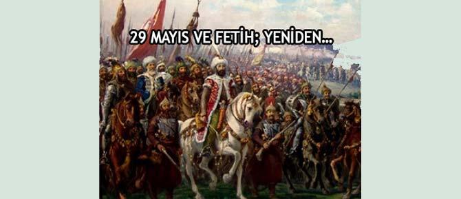29 MAYIS VE FETİH; YENİDEN…