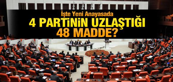 Yeni anayasada uzlaşılan 48 madde?