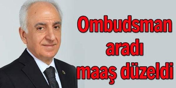 Ombudsman aradı, maaş düzeldi