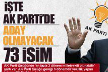 AK Parti'de aday olamayacak 73 isim