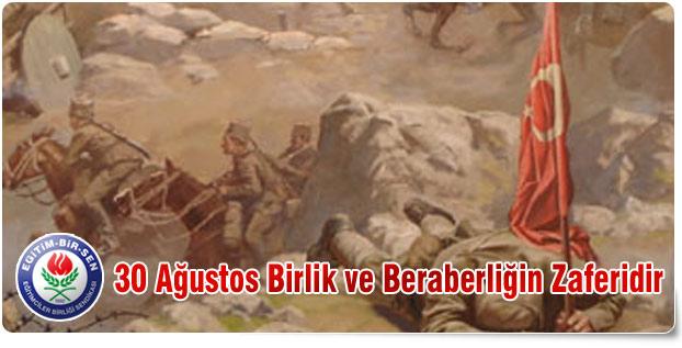 30 Ağustos Birlik ve Beraberliğin Zaferidir
