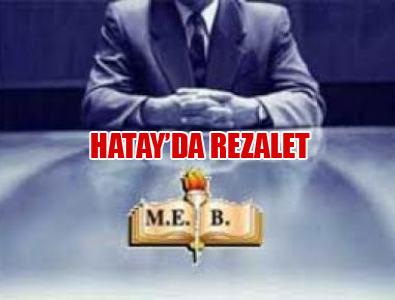 Hatay'da Yönetici Atama Rezaleti