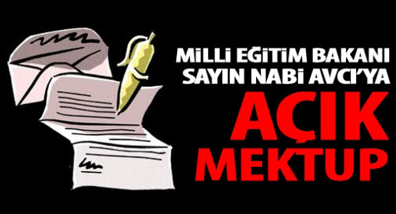 Milli Eğitim Bakanı Sayın Nabi Avcı'ya Açık Mektup