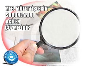 MEB, Müfettişlerin Sorunlarını Acilen Çözmelidir