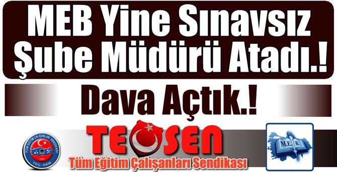 MEB Yine Sınavsız Şube Müdürü Atadı.! Yargıya Taşıdık!