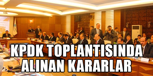 KPDK toplantısında alınan kararlar