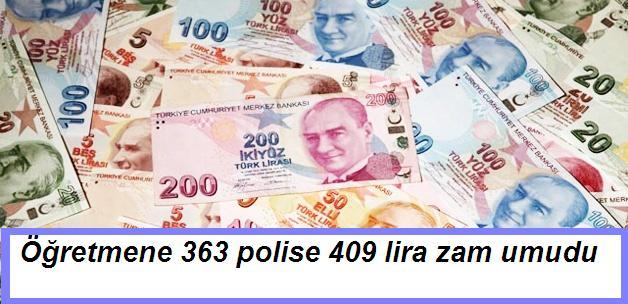 Öğretmene 363 polise 409 lira zam umudu
