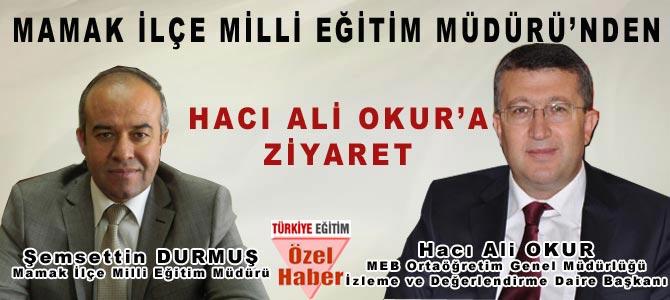 Mamak Milli Eğitim Müdürü'nden Hacı Ali Okur'a Ziyaret