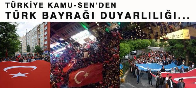 Türkiye Kamu-Sen'in Türk Bayrağı Duyarlılığı