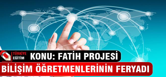 """Bilişim Öğretmenlerinin """"Fatih"""" Feryadı"""