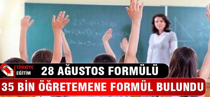 35 bin öğretmene 28 Ağustos formülü
