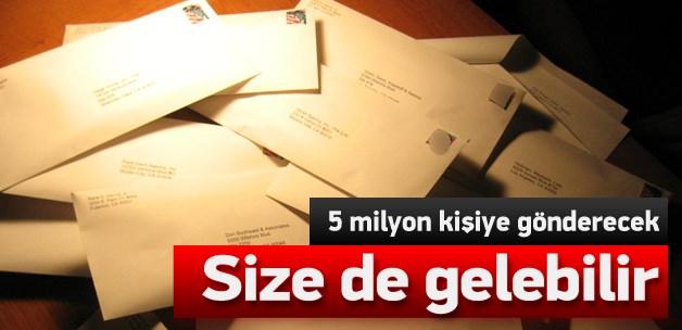 5 milyon kişiye mektup gönderecek