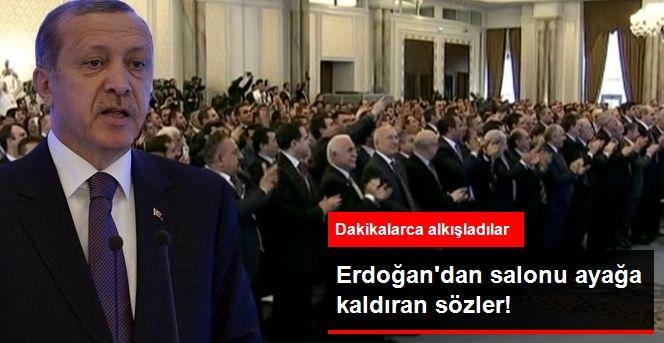 Erdoğan'ın Sözleri Dakikalarca Ayakta Alkışlandı