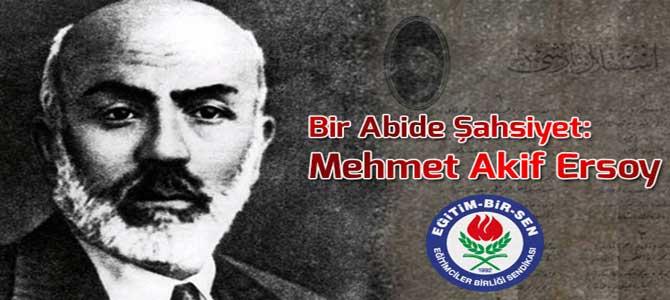 Bir Abide Şahsiyet: Mehmet Akif Ersoy
