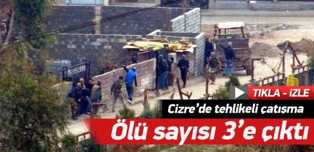 Cizre'de tehlikeli çatışma: 3 ölü
